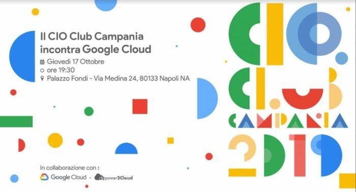 Il CIO Club Campania a Palazzo Fondi per conoscere le soluzioni Google Cloud con power2Cloud