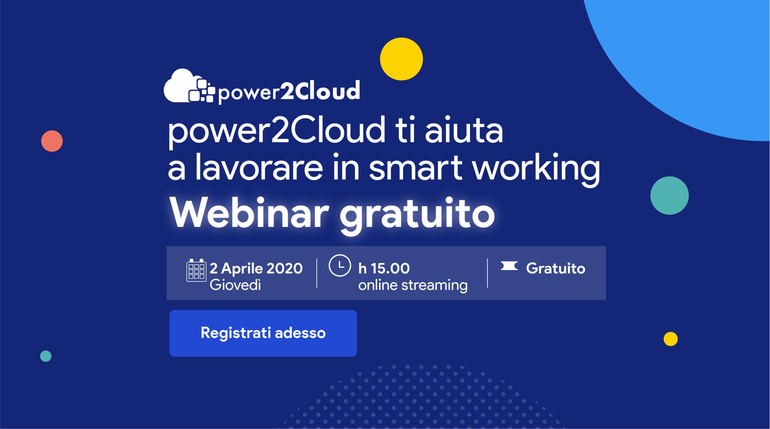 power2Cloud ti aiuta a lavorare in smart working webinar gratuito 2 aprile